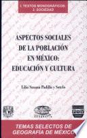 Aspectos sociales de la población en México