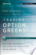 """""""Trading Options Greeks: How Time, Volatility, and Other Pricing Factors Drive Profits"""" by Dan Passarelli, William J. Brodsky"""
