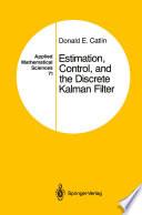 Estimation  Control  and the Discrete Kalman Filter