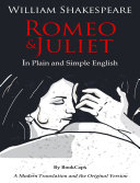 Romeo and Juliet In Plain and Simple English