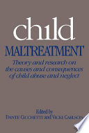 """Child Maltreatment: Theory and Research on the Causes and Consequences of Child Abuse and Neglect"" by Dante Cicchetti, Vicki Carlson, Cicchetti Dante"