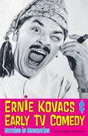 Ernie Kovacs   Early TV Comedy