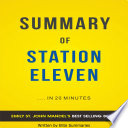 Station Eleven: by Emily St. John Mandel | Summary & Analysis