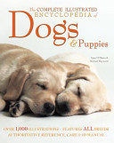 The Complete Illustrated Encyclopedia of Dogs and Puppies
