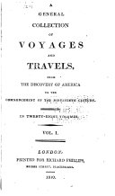 A General Collection of Voyages and Travels from the Discovery of America to Commencement of the Nineteenth Century