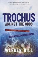 Trochus Against The Odds