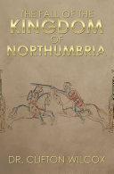 The Fall of the Kingdom of Northumbria