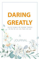 A JOURNAL Daring Greatly