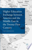 Higher Education Exchange between America and the Middle East in the Twenty First Century