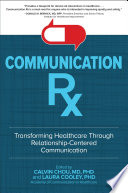 Communication Rx  Transforming Healthcare Through Relationship Centered Communication