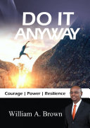 Do it Anyway  Courage  Power    Resilience