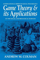 Game Theory and Its Applications in the Social and Biological Sciences