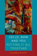 Cello  Bow and You