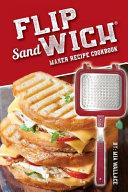 Flip Sandwich Maker Recipe Cookbook