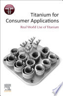 Titanium For Consumer Applications Book PDF