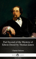 Part Second of the Mystery of Edwin Drood by Thomas James - Delphi Classics (Illustrated) Pdf/ePub eBook