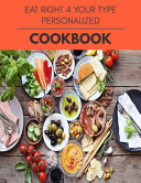 Eat Right 4 Your Type Personalized Cookbook Book