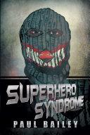 Superhero Syndrome