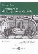 Istituzioni di diritto processuale civile. I processi speciali e l'esecuzione forzata