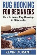 Rug Hooking for Beginners
