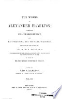 The Works of Alexander Hamilton: Miscellanies, 1789-1795: France; Duties on imports; National bank; Manufactures; Revenue circulars; Reports on claims, etc