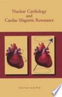 Nuclear Cardiology and Cardiac Magnetic Resonance