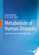 """Metabolism of Human Diseases: Organ Physiology and Pathophysiology"" by Eckhard Lammert, Martin Zeeb"