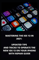 Mastering the IOS 13 in 2021