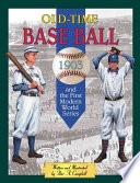 Old time Base Ball and the First Modern World Series