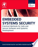 """""""Embedded Systems Security: Practical Methods for Safe and Secure Software and Systems Development"""" by David Kleidermacher, Mike Kleidermacher"""