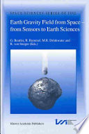 Earth Gravity Field from Space   from Sensors to Earth Sciences