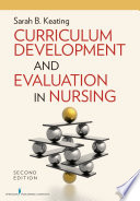 """""""Curriculum Development and Evaluation in Nursing, Second Edition"""" by Sarah B. Keating, MPH, EdD, RN"""
