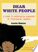 """link to Dear white people : a guide to inter-racial harmony in """"post-racial"""" America in the TCC library catalog"""