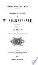 Œuvres complètes de W. Shakespeare ...: La patrie: Henry V. Henry VI (1e partie)