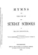 Hymns for the use of the Sunday Schools in Manchester