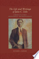 The Life And Writings Of Julio C Tello