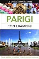 Guida Turistica Parigi con i bambini. Dove andare, cosa fare, come divertirsi insieme Immagine Copertina