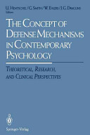 the concept of defense mechanisms in contemporary psychology theoretical uwe hentschelgudmund jw smithwolfram ehlersjuris g draguns