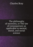 The philosophy of necessity, or The law of consequences as applicable to mental, moral, and social science Pdf/ePub eBook
