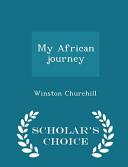 My African Journey   Scholar s Choice Edition