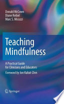 """Teaching Mindfulness: A Practical Guide for Clinicians and Educators"" by Donald McCown, Diane K. Reibel, Marc S. Micozzi"