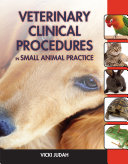 Veterinary Clinical Procedures in Small Animal Practice