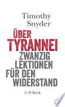 Über Tyrannei  : Zwanzig Lektionen für den Widerstand