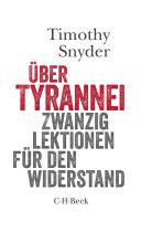 Über Tyrannei: Zwanzig Lektionen für den Widerstand