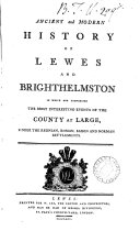 Ancient and Modern History of Lewes and Brighthelmston