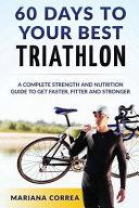 60 Days to Your Best Triathlon