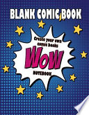 Blank Comic Book Notebook : Create Your Own Comic Books