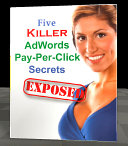5 Killer AdWords Pay-Per-Click Secrets Exposed