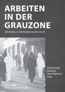 Arbeiten in der Grauzone: informelle Ökonomie in der Stadt