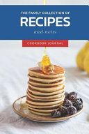 The Family Collection of Recipes and Notes  Personal Blank Journals to Write in as a Family Recipe Collection Cookbook